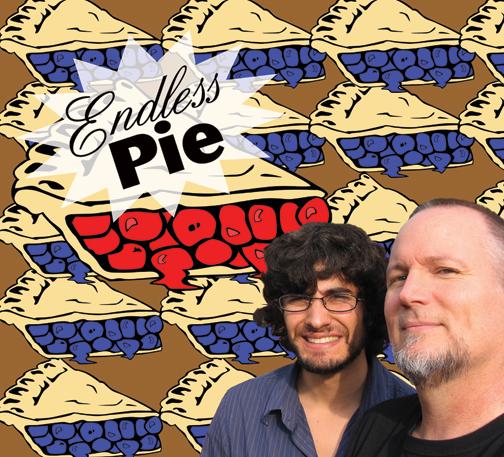 Endless Pie: Jeff Kaiser and Phil Skaller